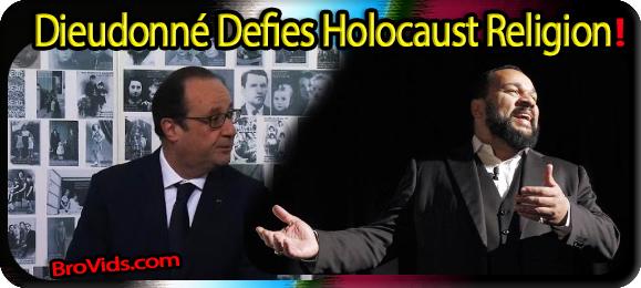 Dieudonné Defies Holocaust Religion!