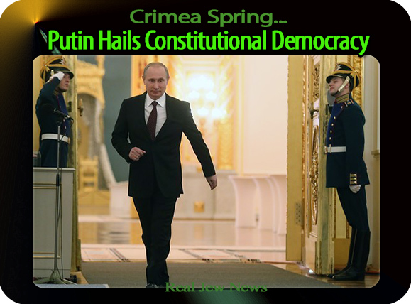 Crimea Spring…Putin Hails Constitutional Democracy | Real Jew News