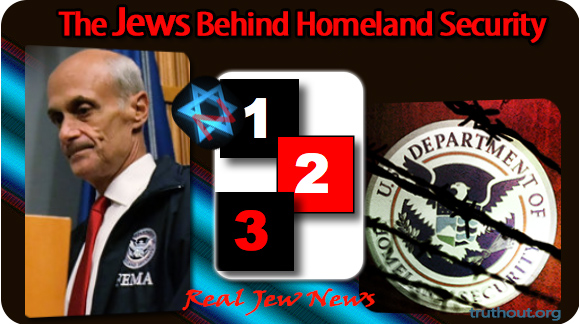 The Jews Behind Homeland Security  Real Jew News