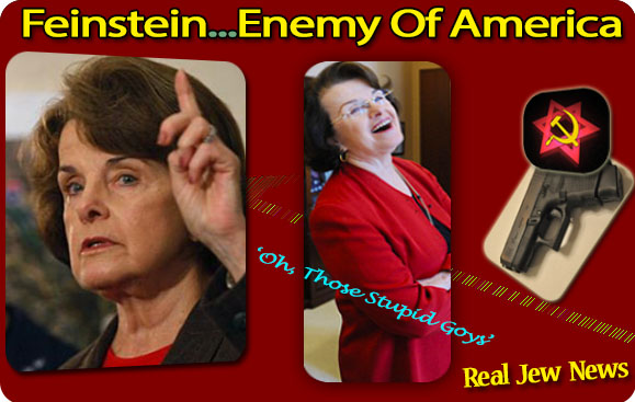 Feinstein…The Enemy Of America | Real Jew News