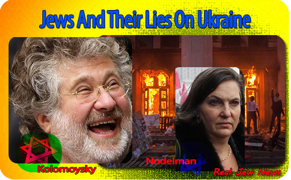 Jews And Their Lies On Ukraine | Real Jew News