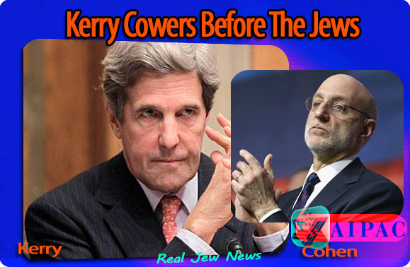 Kerry Cowers Before The Jews | Real Jew News