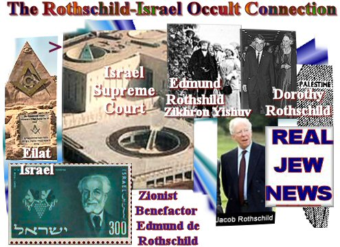 The Rothschilds Own Israel – and Direct its Genocidal Policy