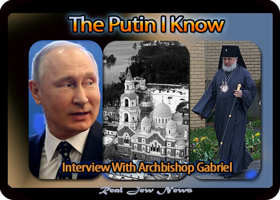 the putin i know interview real jew news