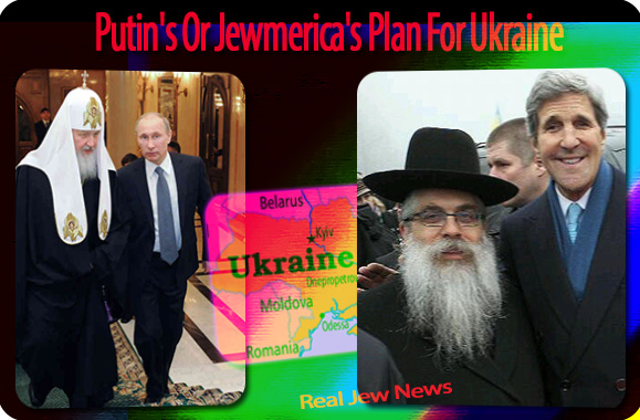 Putin's Or Jewmerica's Plan For Ukraine | Real Jew News