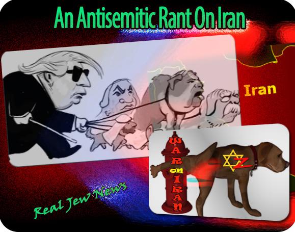 An Antisemitic Rant On Iran