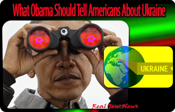 What Obama Should Tell Americans About Ukraine | Real Jew News